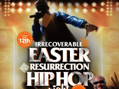 Irrecoverable Easter Resurrection Hip Hop Night event