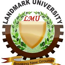 Landmark University, Omu-Aran 2020/2021 Post UTME Admission form, Direct Entry form is out on sale c