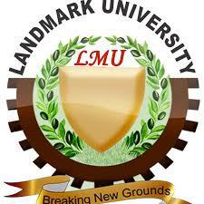 Landmark University, Omu-Aran 2020/2021 Post UTME Admission form, Direct Entry form is out on sale c